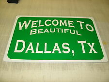 WELCOME to BEAUTIFUL DALLAS TEXAS City Limit SIGN 4 Man Cave Prop Ice House Bar
