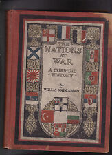 The Nations At War A Current History 1917 Willis John Abbot HC