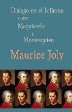 Di�logo en el Infierno Entre Maquiavelo y Montesquieu by Maurice Joly (2013,...