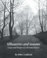 Silhouettes and Seasons: Essays and Images of a Personal Nature