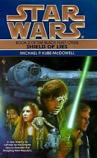 Shield of Lies (Star Wars: The Black Fleet Crisis Deries) Michael P. Kube-McDow