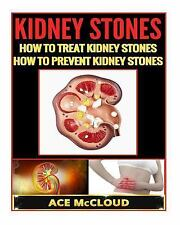 2DAY SHIPPING | Kidney Stones: How To Treat Kidney Stones- How To Pre, PAPERBACK