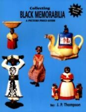 Collecting Black Memorabilia : A Picture Price Guide by J. P. Thompson (2011,...