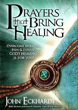 Prayers That Bring Healing: Overcome Sickness, Pain, and Disease. God'-ExLibrary