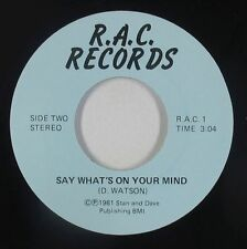 Modern Soul 45 - D. Watson - Say What's On Your Mind - R.A.C. - VG++ mp3
