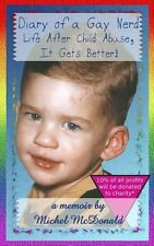 Diary of a Gay Nerd : Life after Child Abuse, It Gets Better! by Michel...