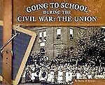 Going to School During the Civil War: The Union (Going to School in Hi-ExLibrary
