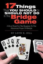 17 Things That You Should or Should Not Do in the Bridge Game by Loyd E. Hill...