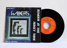 "Single 7"" The Walkers Rumour At The Honky Tonk Killroy REC.VG+"