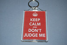 Keep Calm and don't Judge me - Key ring - Fun birthday, graduation gift.
