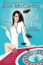 Bled Dry: A Tale of Vegas Vampires by Erin McCarthy -MPB - VGC -Combine and Save