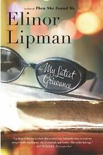 My Latest Grievance by Elinor Lipman (2007, Paperback)