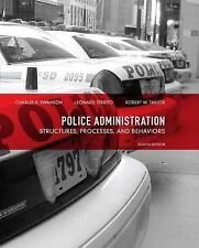 Police Administration : Structures, Processes, and Behavior by Leonard J....