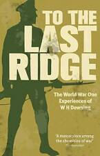 To the Last Ridge: The World War One Experiences of W.