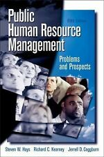 Public Human Resource Management : Problems and Prospects by Richard Kearney,...