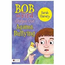 Bob the Bird Chirps Out Against Bullying by Sarah Flanary (2013, Paperback)