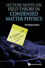 LECTURE NOTES ON FIELD THEORY IN CONDENSED MATTER PHYSICS - NEW HARDCOVER BOOK