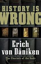 History Is Wrong by Erich von Däniken (2009, Paperback)