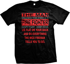 Lie On Your Back And Do What The Fireman Says Firefighter Mens T-shirt