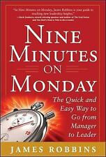 Nine Minutes on Monday: The Quick and Easy Way to Go From Manager to Leader by