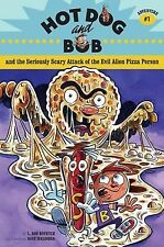 Hot Dog and Bob Adventure 1: and the Seriously Scary Attack of the Evil Alien Pi