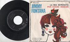 JIMMY FONTANA  disco 45 g. MADE in ITALY La mia serenata + Per vivere insieme