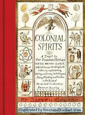 Colonial Spirits : A Toast to Our Drunken History by Steven Grasse (2016,...