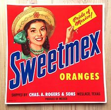 1940s Sweetmex Orange Crate Label PRIDE OF MEXICO Rogers & Sons Weslaco Texas 9""