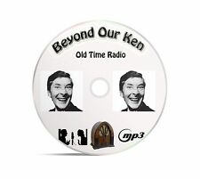Beyond Our Ken 77 Old Time Radio Shows In MP3 Audio FormatSupplied On CD