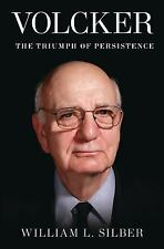 Volcker : The Triumph of Persistence by William L. Silber (2012, Hardcover)