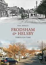 Frodsham and Helsby Through Time,Paul Hurley,New Book mon0000022849