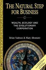 The Natural Step for Business: Wealth, Ecology & the Evolutionary Corporation (