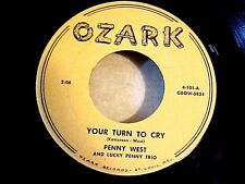 Rare Country Bopper 45 Penny West & Lucky Penny Trio YOUR TURN TO CRY  OZARK 101