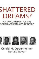 Shattered Dreams? An Oral History of the South African AIDS Epidemic