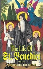 The Life of St. Benedict: The Great Patriarch of the Western Monks (480-547 A.D