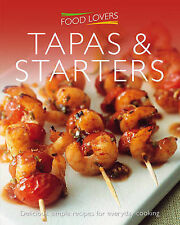 FOOD LOVERS TAPAS & STARTERS * NEW PAPERBACK * A4 SIZE * FREE POSTAGE AUSTRALIA
