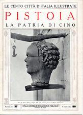 PISTOIA. LA PATRIA DI CINO – LE CENTO CITTÀ D'ITALIA ILLUSTRATE STORIA MONUMENTI