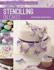 Stencilling on Cakes (Modern Cake Decorator), Weightman, Stephanie, New Books