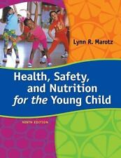Health, Safety, and Nutrition for the Young Child by Lynn R. Marotz (2014, Paper
