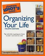 The Complete Idiot's Guide to Organizing your Life, 4th Edition (The Complete Id