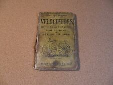 Velocipedes Bicycles and Tricycles ( How to make and how to use them).
