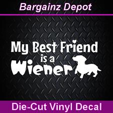 Vinyl Decal... MY BEST FRIEND IS A WIENER ... Dachshund Car Laptop Decal Sticker
