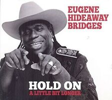 Hold On A Little Bit Longer - Eugene Hideaway Bridges (2015, CD NEU)
