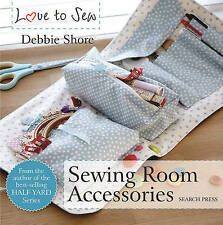 Love to Sew: Sewing Room Accessories by Debbie Shore (Paperback, 2016) book