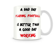 ABD_005 A Bad day PLAYING FOOTBALL is better than a good day WORKING humorous cu