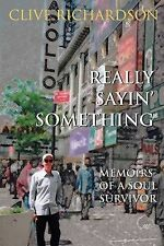 Really Sayin' Something - Memoirs of a Soul Survivor, Richardson, Clive, Good, P