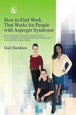 How to Find Work That Works for People with Asperger Syndrome: The Ultimate Guid