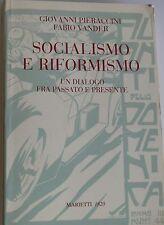 PIERACCINI VANDER SOCIALISMO E RIFORMISMO UN DIALOGO FRA PASSATO E PRESENTE