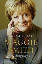 Maggie Smith: A Biography by Michael Coveney (Hardback, 2015)