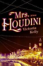 Mrs. Houdini : A Novel by Victoria Kelly (2016, Hardcover)